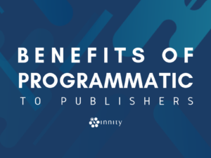 Publishers' Benefits to Using the In-demand Programmatic Today!