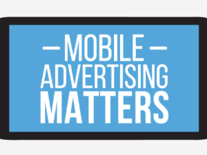 [Infographic] Mobile Advertising Matters